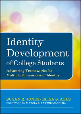 Identity Development of College Students By Jones, Susan R./ Abes, Elisa S.