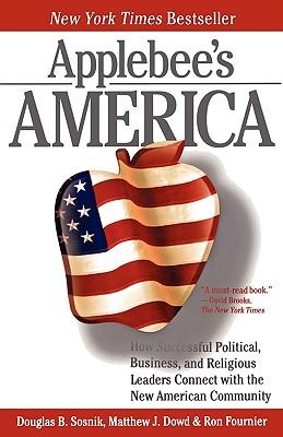 Applebee's America By Sosnik, Douglas B./ Dowd, Matthew J./ Fournier, Ron