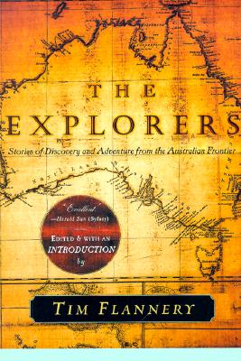 The Explorers By Flannery, Tim F. (EDT)