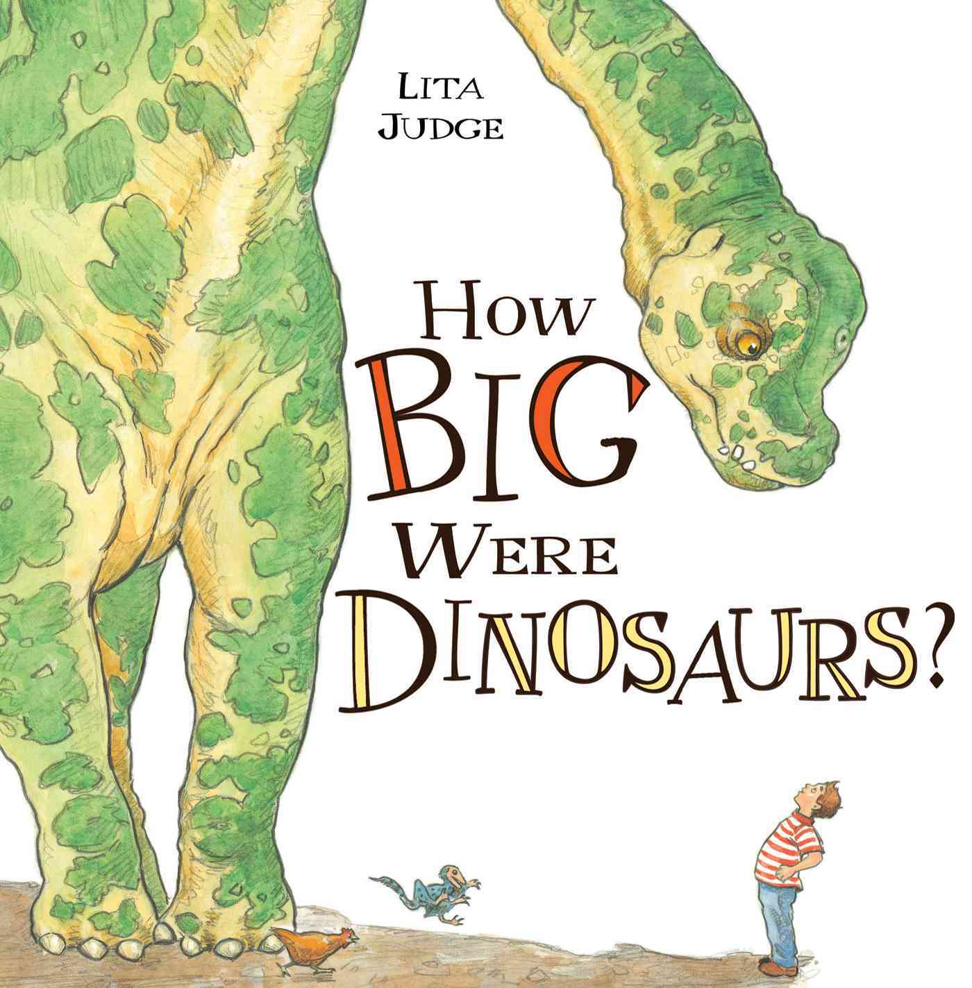 How Big Were Dinosaurs? By Judge, Lita